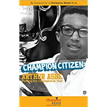 Champion Citizen: Arthur Ashe Finding the Champion in You!