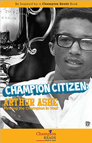 Champion Citizen Arthur Ashe Finding The Champion In You Kindle
