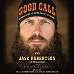 Good Call: Reflections on Faith, Family, and Fowl | Jase Robertson,Mark Schlabach (contributor)