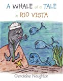 A Whale of A Tale in Rio Vista, Geraldine Naughton, 1434338371