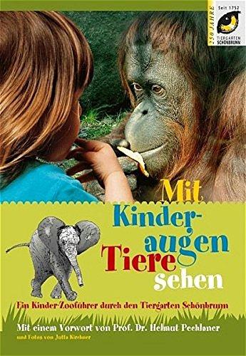 Mit Kinderaugen Tiere sehen: Ein Kinder-Zooführer durch den Tiergarten Schönbrunn