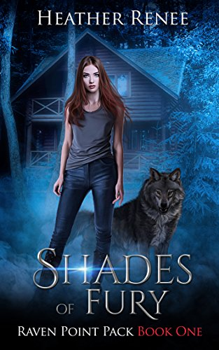 Shades of Fury (Raven Point Pack Trilogy Book 1) by [Renee, Heather]