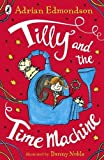 Tilly and the Time Machine: Special Edition (Signed Editions)