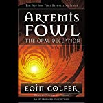 The Opal Deception: Artemis Fowl, Book 4 | Eoin Colfer
