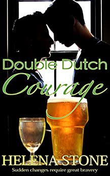 Double Dutch Courage by [Stone, Helena]
