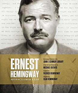 Ernest Hemingway: Artifacts From a Life by [Katakis, Michael]