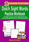 Dolch Sight Words Practice Workbook: 136 high-frequency Dolch sight words and nouns   writing exercise for grade 3 and up (Write And Learn Sight Words Series) (Volume 3)