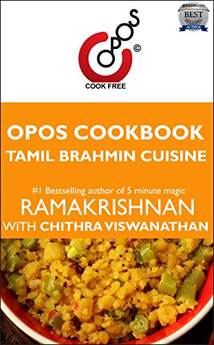 Tamil Brahmin Cuisine: OPOS Cookbook by Chithra Viswanathan