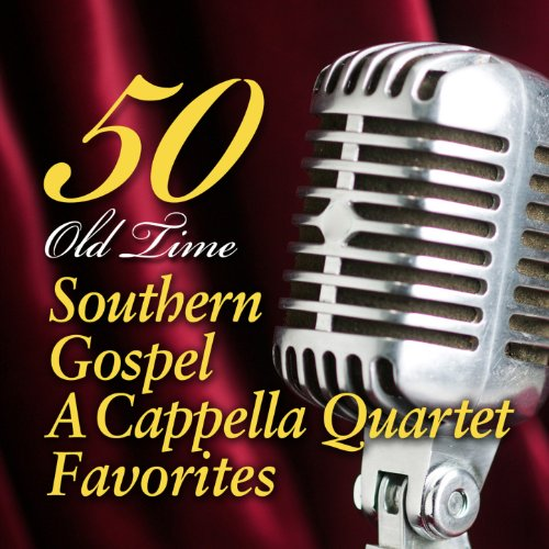 Hymns Gospel Southern (50 Old Time Southern Gospel A Cappella Quartet Favorites)