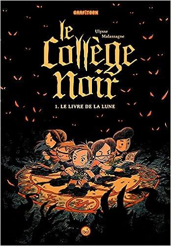 Amazon Com Le College Noir Tome 1 Le Livre De La Lune