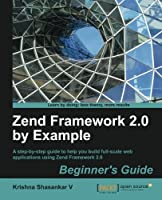 Zend Framework 2.0 by Example: Beginner's Guide Front Cover