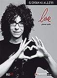 Giovanni Allevi. Love. Spartito. Sheet music. Pianoforte solo. Edizione 2017