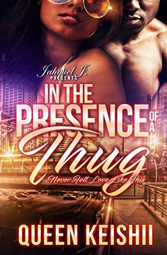 Search : In The Presence Of A Thug: Never Felt Love Like This