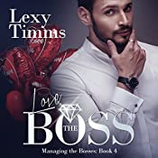 Love the Boss: Managing the Bosses, Book 4 | Lexy Timms