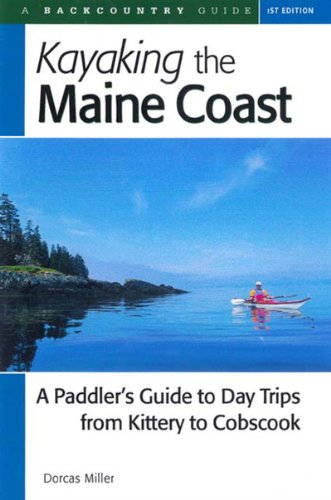 Kayaking the Maine Coast: A Paddler's Guide to Day Trips from Kittery to - Stores Kittery In Me