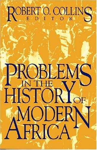 Problems in the History of Modern Africa (Topics in World History. Problems in African History, 3) (v. 3)