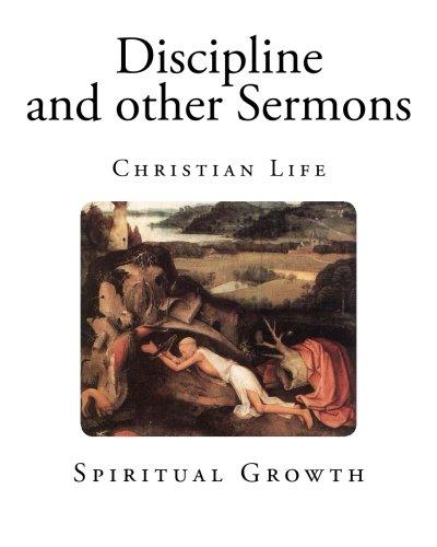 Read Online Discipline and other Sermons: Christian Life pdf epub