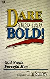 img - for Dare to be bold: God needs forceful men book / textbook / text book