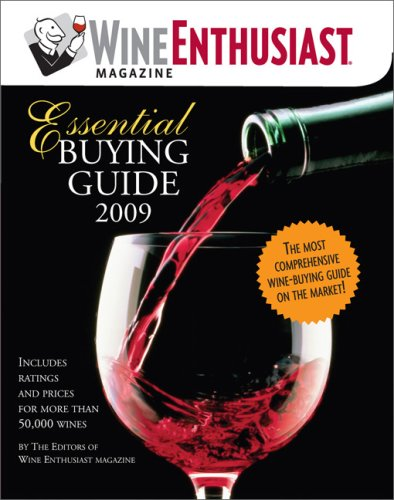 Wine Enthusiast Essential Buying Guide 2009: Includes Ratings for More than 50,000 Wines! by Wine Enthusiast Editors