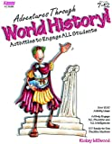 Adventures Through World History! Activities to Engage All Students (Grades 7-12) 192 pp
