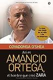 Asi es amancio Ortega, el hombre que creo zara