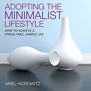 Adopting the Minimalist Lifestyle Audiobook