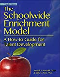 The Schoolwide Enrichment Model, 3rd ed.: A How-To Guide for Talent Development