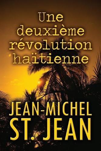 Une deuxième révolution haïtienne (French) (French Edition)