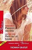 img - for Passion secr te - Rien qu'un baiser - Un adversaire trop charmant: T2 - Saga des Jarrod (Passions) (French Edition) book / textbook / text book