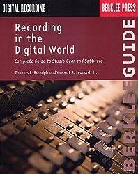 Recording In The Digital World (Berklee Guide)
