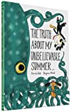 img - for The Truth About My Unbelievable Summer . . . book / textbook / text book