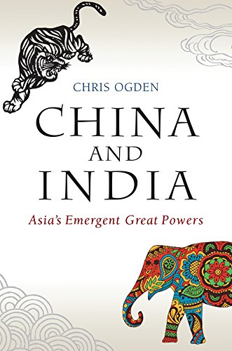 India China - China and India: Asia's Emergent Great Powers