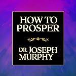How to Prosper | Dr. Joseph Murphy