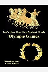 Let's Have Our Own Ancient Greek Olympic Games (Teach History the Fun Way)