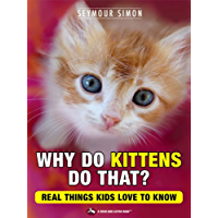 Why Do Kittens Do That? Real Things Kids Love to Know (Why Do Pets? Book 2)