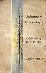 Reflections of Love & Light: A Collection of Poetry & Prose
