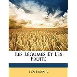 Les Legumes Et Les Fruits