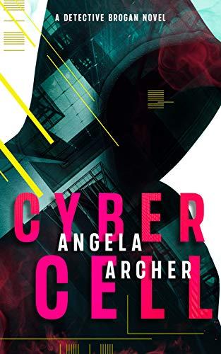 Cyber Cell (A Detective Brogan Novel Book 1)