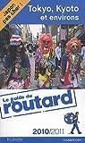Guide du routard. Japon, Tokyo, Kyoto. 2010-2011 par Guide du Routard