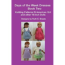 Days of the Week Dresses, Book 2: Knitting Patterns fit American Girl and other 18-Inch Dolls