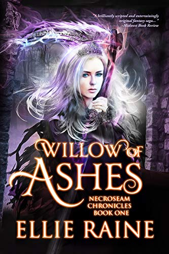 Book: Willow of Ashes - A Sword and Sorcery Fantasy (NecroSeam Chronicles Book 1) by Ellie Raine