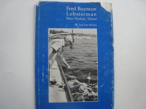 Fred Boynton Lobsterman, New Harbor, Maine