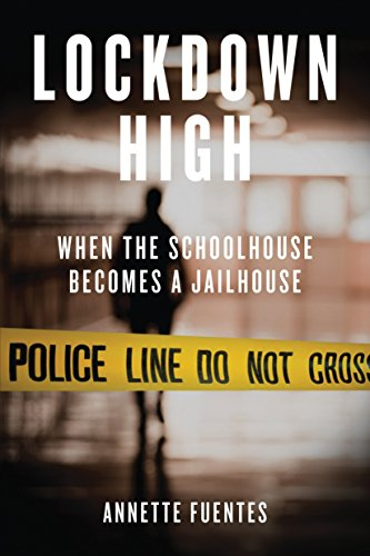 Lockdown High: When the Schoolhouse Becomes a Jailhouse