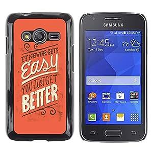 Paccase / Dura PC Caso Funda Carcasa de Protección para - Easy Better Never Inspiring Message - Samsung Galaxy Ace 4 G313 SM-G313F