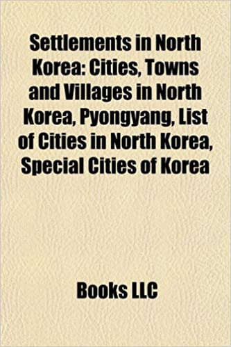 Settlements in North Korea: Cities, Towns and Villages in North