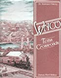 img - for Waco: Texas Crossroads by Patricia Ward Wallace (1983-01-01) book / textbook / text book