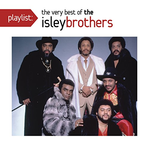 Playlist: The Very Best Of The Isley Brothers (The Best Of The Isley Brothers)
