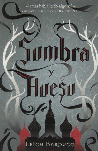 Sombra Y Hueso (Grisha)