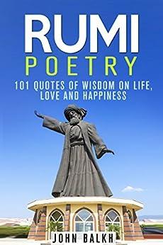 Amazon.com: Rumi Poetry: 101 Quotes Of Wisdom On Life ...