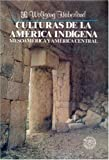 Culturas De La America Indigena: Mesoamérica y América Central
